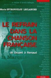 Le Refrain Dans La Chanson Francaise De Bruant A Renaud - Couverture - Format classique