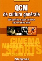 Qcm De Culture Generale ; 500 Questions Pour Se Tester Seul Ou Entre Amis - Couverture - Format classique