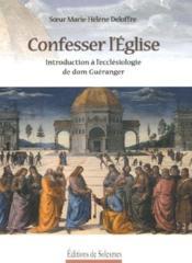 Confesser l'église ; introduction à l'ecclésiologie de dom Guéranger - Couverture - Format classique