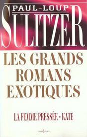 Les grands romans exotiques ; kate la femme pressee - Intérieur - Format classique