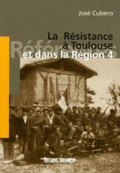 La résistance à Toulouse at dans la région 4 - Couverture - Format classique