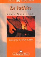 Luthier - Lecons De Vie D'Un Maitre - Intérieur - Format classique