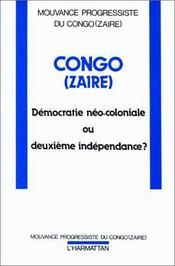 Congo (Zaïre) ; démocratie néo-coloniale ou deuxième indépendance ? - Intérieur - Format classique