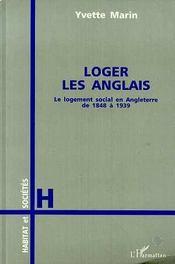 Loger Les Anglais ; Le Logement Social En Angleterre De 1848 A 1939 - Intérieur - Format classique