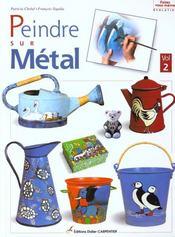 Peindre sur métal t.2 - Intérieur - Format classique