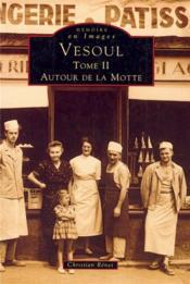 Vesoul t.2 ; autour de la Motte - Couverture - Format classique