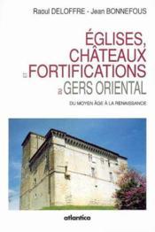 Eglises, Chateaux Et Fortifications Du Gers Oriental Du Moyen Age A La Renaissance - Couverture - Format classique