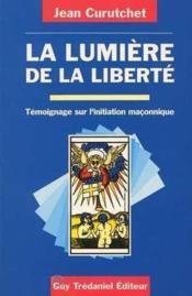 La Lumiere De La Liberte - Couverture - Format classique