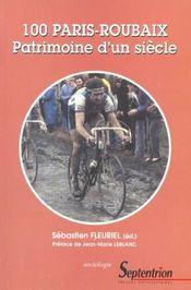 100 Paris Roubaix ; Patrimoine D'Un Siecle - Intérieur - Format classique