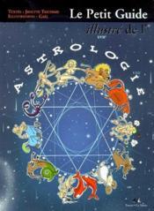 Le Petit Guide Illustre De L'Astrologie - Couverture - Format classique