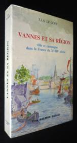 Vannes Et Sa Region Ville Et Campagne Dans Lafrance Du 18eme Siecle - Couverture - Format classique