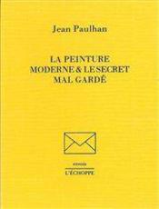Peinture Moderne Et Le Secret Mal-Garde (La) - Couverture - Format classique