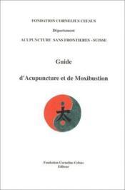 Guide d'acupuncture et de moxibustion - Couverture - Format classique