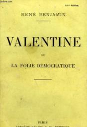 Valentine Ou La Folie Democratique. - Couverture - Format classique