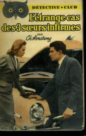 L'Etrange Cas Des Trois Soeurs Infirmes. Collection Detective Club N° 84 - Couverture - Format classique