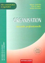 Organisation seconde professionnelle bep ; metiers du secretariat et de la comptabilite - Intérieur - Format classique