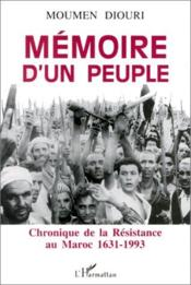 Mémoire d'un peuple ; chronique de la résistance au Maroc 1631-1993 - Couverture - Format classique