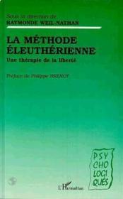 La méthode éleuthérienne ; une thérapie de la liberté - Couverture - Format classique