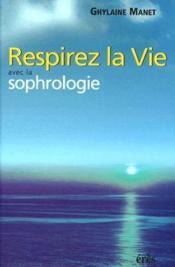 Respirer la vie avec la sophrologie - Couverture - Format classique