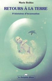 Retours à la terre ; 9 histoires d'incarnation - Couverture - Format classique
