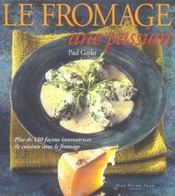 Le fromage ; une passion - Intérieur - Format classique