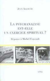 La psychanalyse est-elle un exercice spirituel ? réponse à michel foucault - Couverture - Format classique