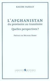 L'Afghanistan Du Provisoire Au Transitoire ; Quelles Perspectives - Intérieur - Format classique