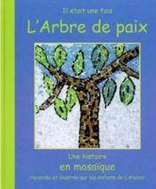 L'arbre de paix, une histoire en mosaïque - Couverture - Format classique