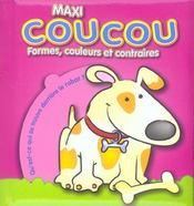 Maxi Coucou ; Formes, Couleurs Et Contraires - Intérieur - Format classique