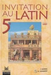 Invitation au latin ; 5e (édition 1997)  - Jacques Gason - Alain Lambert