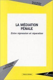 La médiation pénale entre répression et réparation - Couverture - Format classique