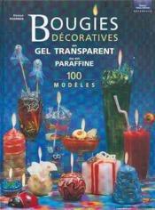 Bougies Decoratives En Gel Transparent Ou En Paraffine - Couverture - Format classique