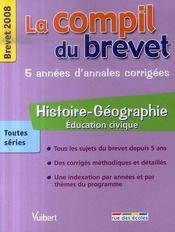 Compil Brevet ; Histoire Géographie ; Brevet 2008 - Intérieur - Format classique