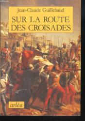 Sur La Route Des Croisades - Couverture - Format classique
