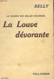 La Maison Des Belles Colonnes - La Louve Devorante - Couverture - Format classique