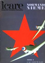 Icare N°62 - Normandie Niemen - Tome I - Ce Que Voulait De Gaulle L'Entainement A Ivanovo Les Premiers Disparus - Couverture - Format classique