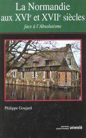 La Normandie au XVI et XVII siècles ; face à l'absolutisme - Intérieur - Format classique