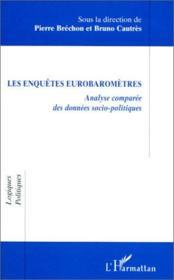 Les enquêtes eurobaromètres ; analyse comparée des données socio-politiques - Couverture - Format classique