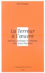 La terreur à l'oeuvre ; théorie, poétique et éthique chez Lean Paulhan - Intérieur - Format classique