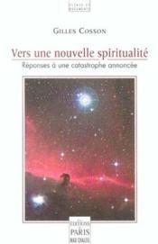 Vers Une Nouvelle Spiritualite ; Reponses A Une Catastrophe Annoncee - Couverture - Format classique