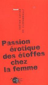Passion erotique des etoffes chez la femme (reed.) (la) - Intérieur - Format classique