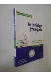 Le bridge français t.1 ; la majeure cinquième, enchères et jeu de la carte ; 1er niveau - Couverture - Format classique