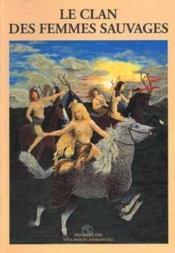 Le Clan Des Femmes Sauvages - Couverture - Format classique