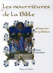 Les nourritures de la bible ; allégories et symboles - Intérieur - Format classique