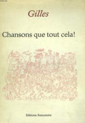 Chansons Que Tout Cela ! 90 Chansons Nues. - Couverture - Format classique