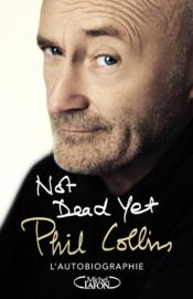 Vente livre :  Not dead yet  - Phil Collins
