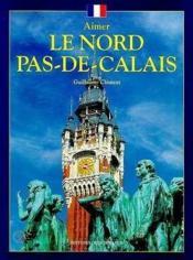 Aimer Nord-Pas-De-Calais - Couverture - Format classique
