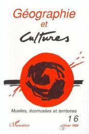 Geographie Et Cultures 16 Musees Ecomusees Et Territo - Couverture - Format classique
