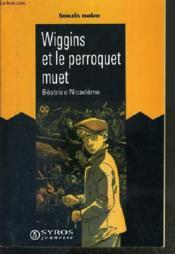 Wiggins Et Le Perroquet Muet - Couverture - Format classique