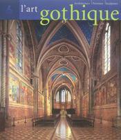 L'art gothique ; architecture, peinture, sculpture - Intérieur - Format classique